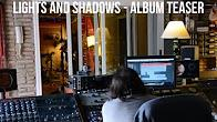 Lights and Shadows (Album Teaser)